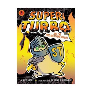 Super Turbo #05 : and the Fire-Breathing Dragon (Paperback)