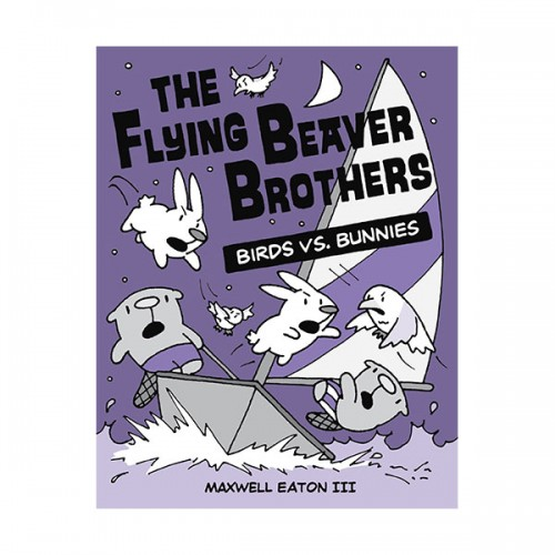 The Flying Beaver Brothers #04: The Flying Beaver Brothers: Birds vs. Bunnies (Paperback)