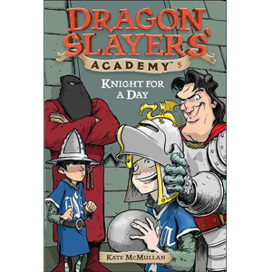 Dragon Slayers' Academy Series #5: Knight for a Day (Paperback)