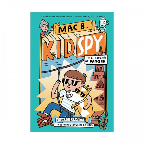Mac B. Kid Spy #05 : The Sound of Danger (Hardcover)