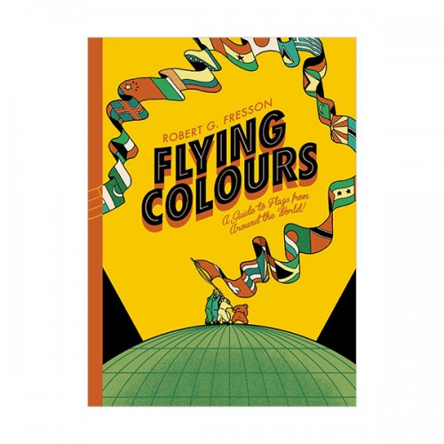 Flying Colours : A Guide to Flags from Around the World (Hardcover, 영국판)