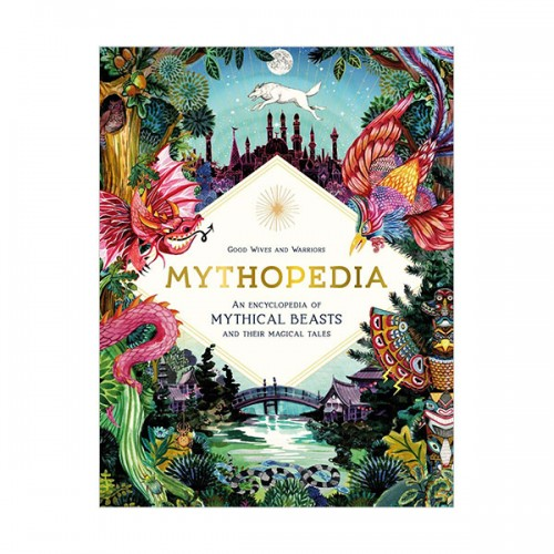 Mythopedia : An Encyclopedia of Mythical Beasts and Their Magical Tales (Hardcover, 영국판)