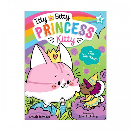 Itty Bitty Princess Kitty #06 : The Un-Fairy (Paperback)