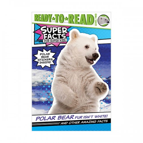 Ready to read 2 : Super Facts : Polar Bear Fur Isn't White! (Paperback)