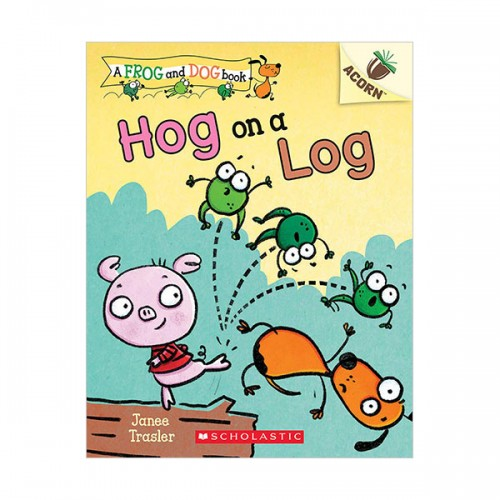 Frog and Dog Book #03 : Hog on a Log (Paperback)