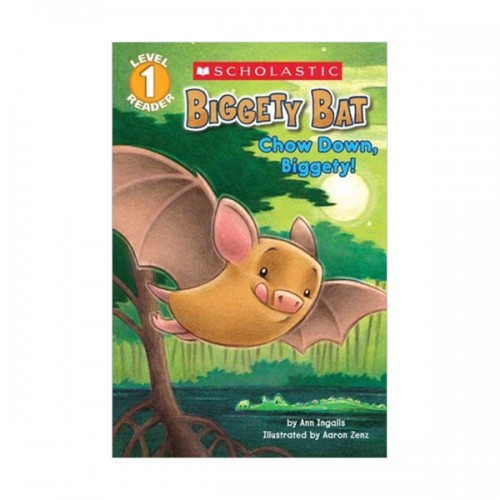 Scholastic Reader Level 1 : Biggety Bat : Chow Down, Biggety! (Paperback)