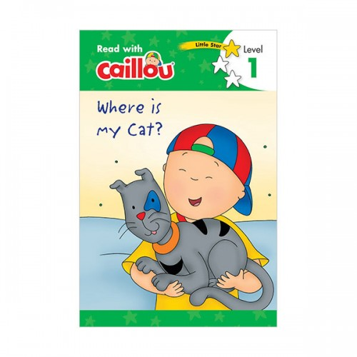 Read with Caillou Level 1 : Caillou : Where is My Cat? (Paperback)