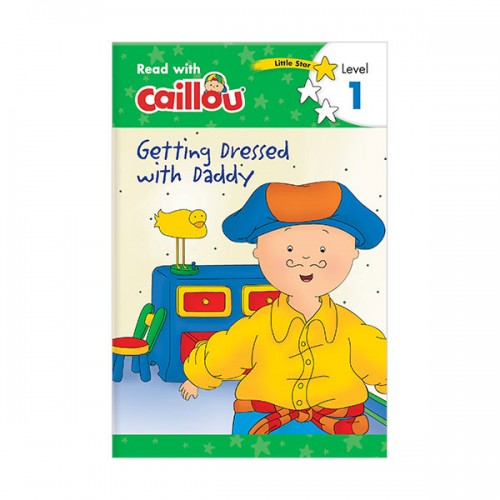 Read with Caillou Level 1 : Caillou : Getting Dressed with Daddy (Paperback)