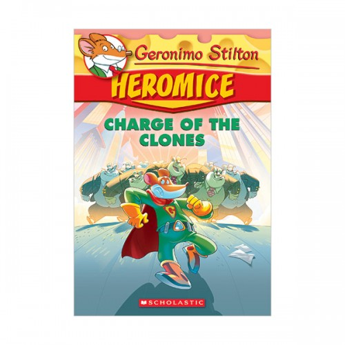 Geronimo Stilton Heromice #08 : Charge Of The Clones (Paperback)